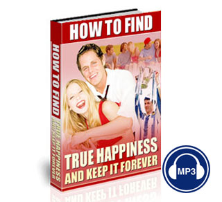 How To Find True Happiness