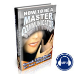 How To Be a Master Communicator