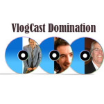 VlogCast Domination