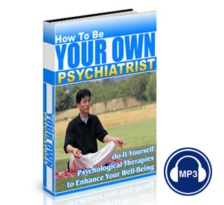 How to Be Your Own Psychiatrist